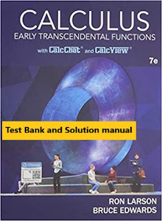 Test Bank for Calculus of a Single Variable: Early Transcendental Functions, 7th Edition Ron Larson, Bruce H. Edwards © 2019 ISBN-10: 9781337552516,Solution manual and Test Bank 1