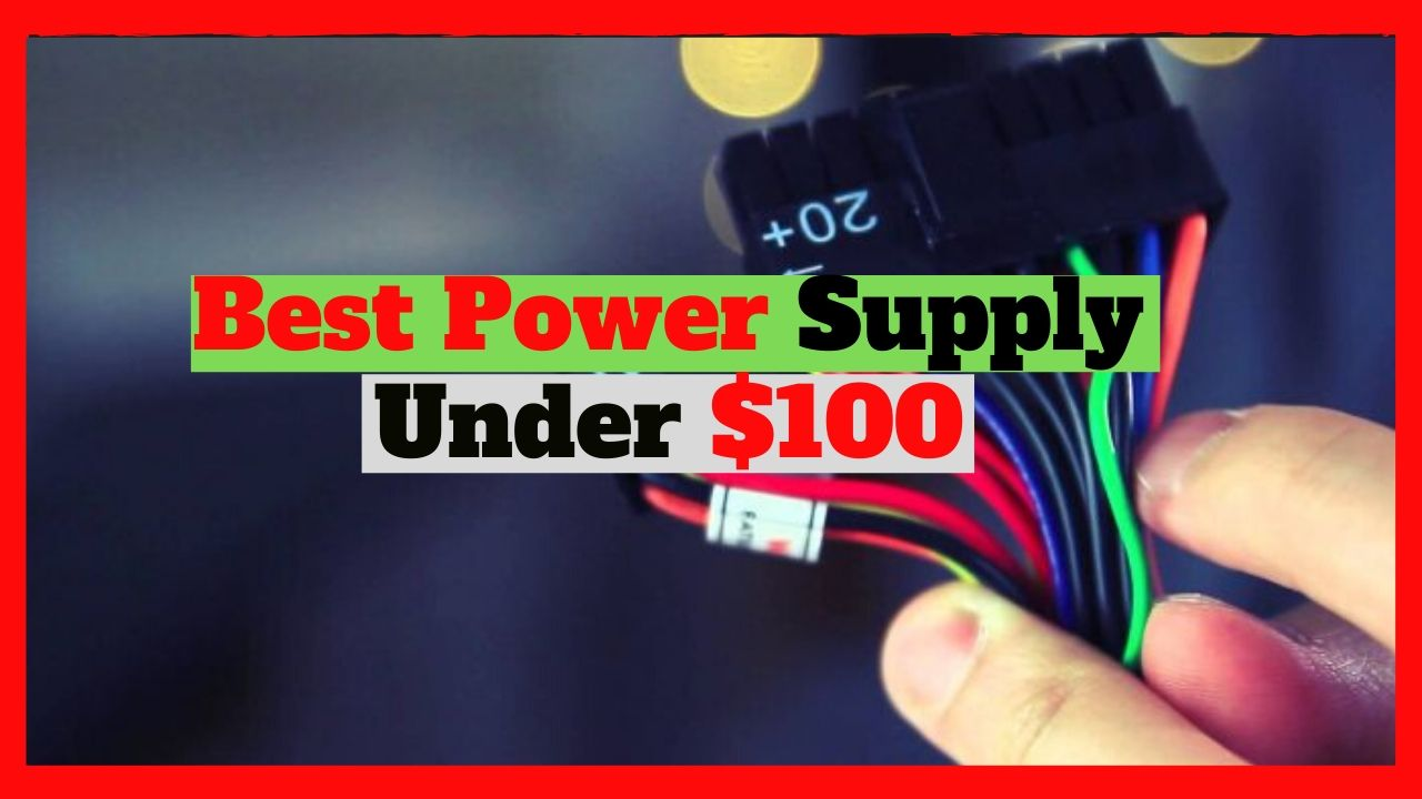 Best Power Supply 2019 under $100