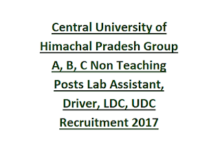 Central University of Himachal Pradesh Group A, B, C Non Teaching Posts Lab Assistant, Driver, LDC, UDC Recruitment 2017 80 Govt Jobs