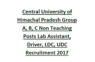Central University of Himachal Pradesh Group A, B, C Non Teaching Posts Lab Assistant, Driver, LDC, UDC Recruitment 2017 80 Govt Jobs