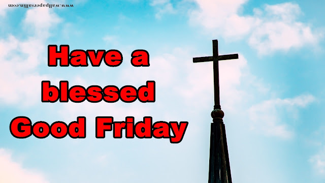 Happy Good Friday 2019 Images, Wishes, Quotes, Greetings, Messages, SMS and Whatsapp Status