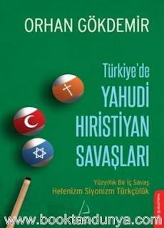 Orhan Gökdemir - Türkiye'de Yahudi Hıristiyan Savaşları