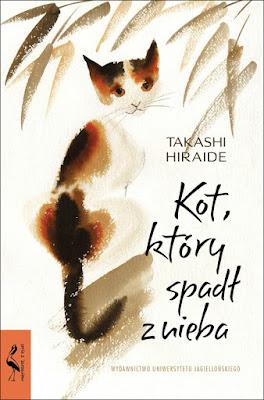 """""""Kot, który spadł z nieba"""" Takashi Hiraide"""
