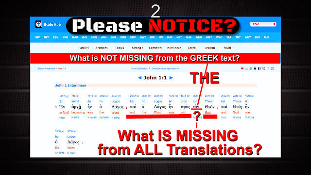 Please NOTICE? What is NOT MISSING from the GREEK text? What is MISSING from ALL Translations?