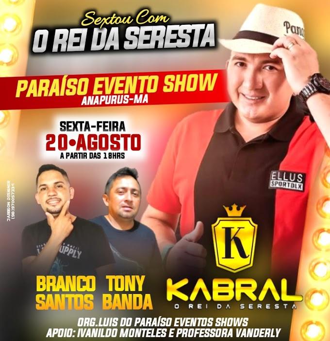 Evento com o rei da seresta Kabral no Paraiso Evento Show em anapurus - MA.