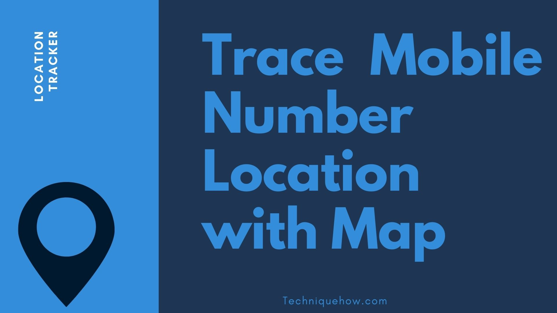 Trace Mobile Number Location with Map