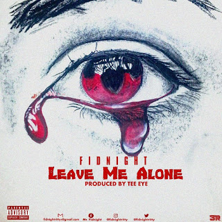 Fidnight - Leave Me Alone (L.M.A) (Prod. by Tee Eye)