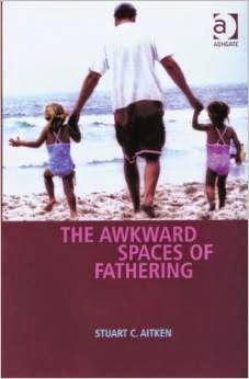 The Awkward Spaces Of Fathering Pdf Book By Stuart C. Aitken