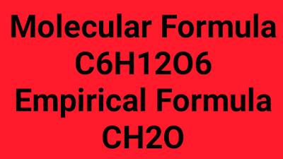 Empirical Formula and Molecular Formula of glucose