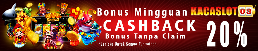 PROMO BONUS CASHBACK MINGGUAN UP 20%