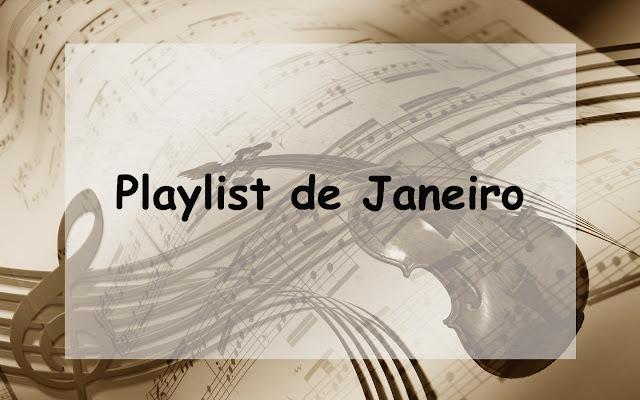 Minha playlist de Janeiro