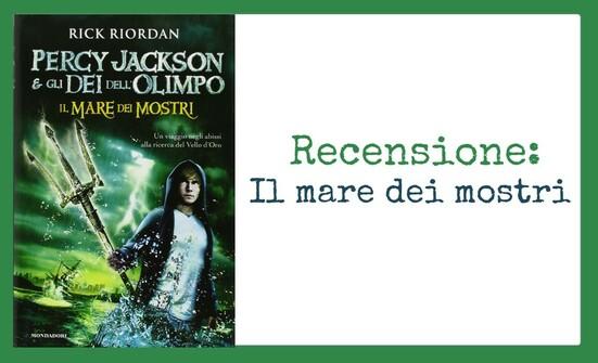 Recensione: Percy Jackson e gli dei dell'Olimpo. Il mare dei mostri