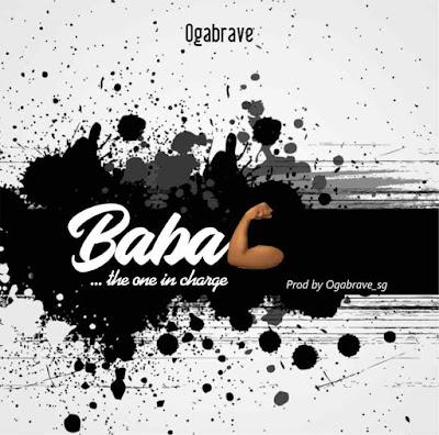 OgaBrave - Baba Lyrics