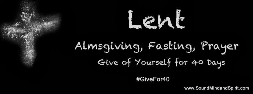 Lent, Almsgiving, Fasting, Prayer, GiveFor40