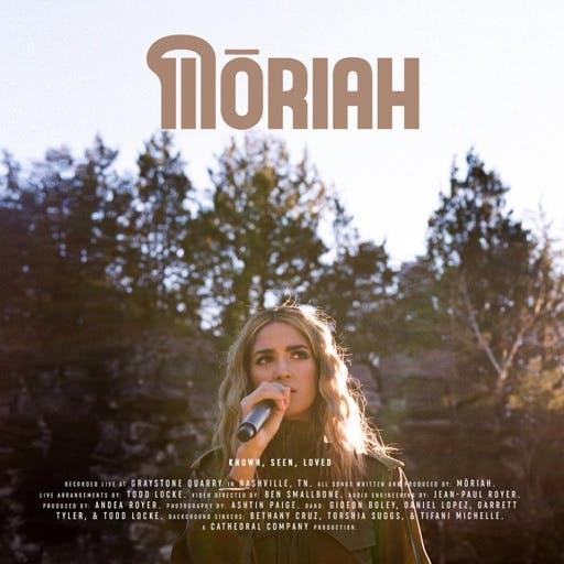 Known, Seen, Loved (Single) by Moriah