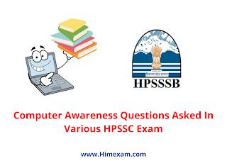 Computer Awareness Questions Asked In Various HPSSC Exam
