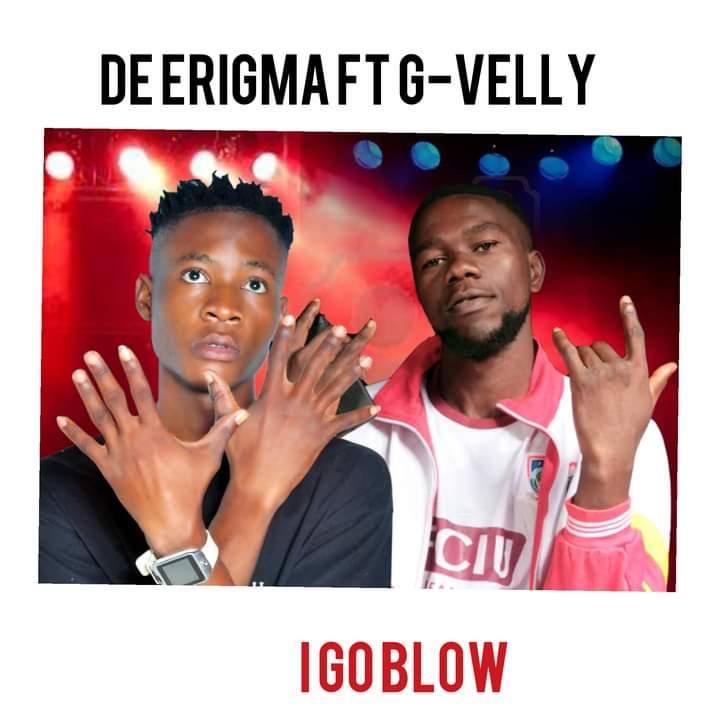 [Music] De Erigma ft G Velly - I go blow (prod. Kadafi) #Arewapublisize