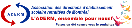 ADERM - Association des directions d'établissement scolaire retraitées de Montréal