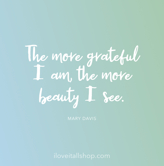 #grateful #The Sunday Quote #good words #quote #gratitude quotes #beauty #I see