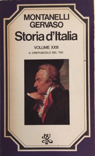 Indro Montanelli, Roberto Gervaso - Storia d'Italia. Volume XXIII. Il crepuscolo del  '700. Anno 1976. Rizzoli - Editore, Milano