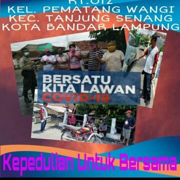 RT 012 Kelurahan Pematang Wangi Kecamatan Tanjung Senang Bandar Lampung Bersatau Melawan Covid 19