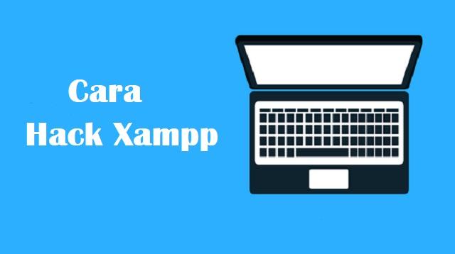 Cara Hack Xampp
