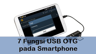 7 Fungsi USB OTG pada Smartphone