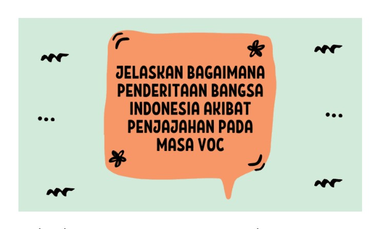 Jelaskan Bagaimana Penderitaan Bangsa Indonesia Akibat Penjajahan Pada Masa Voc