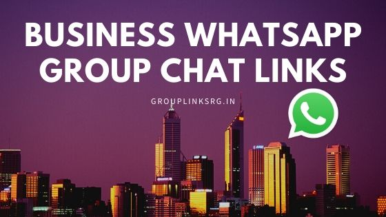 Business  Whatsapp Group Links 2020