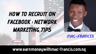 HOW TO RECRUIT ON FACEBOOK : NETWORK MARKETING TIPS