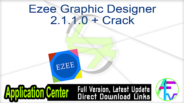 Ezee Graphic Designer 2.1.1.0 + Crack