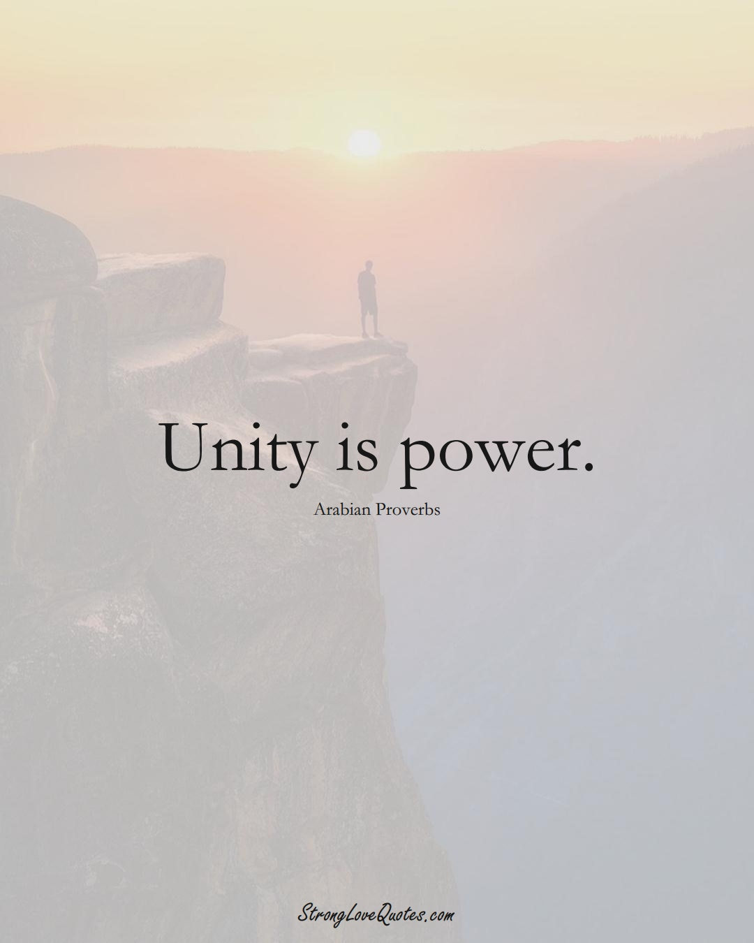 Unity is power. (Arabian Sayings);  #aVarietyofCulturesSayings