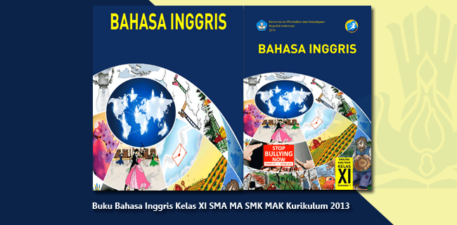 Buku Bahasa Inggris Kelas XI SMA MA SMK MAK Kurikulum 2013