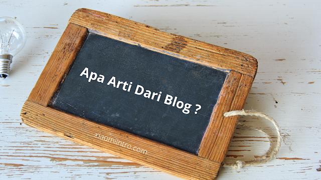 Nambah Wawasan Yuk, Apa Sih Arti Dari Blog?