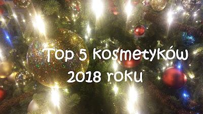 #Blogmas 4 - Top 10 kosmetyków 2018 roku.
