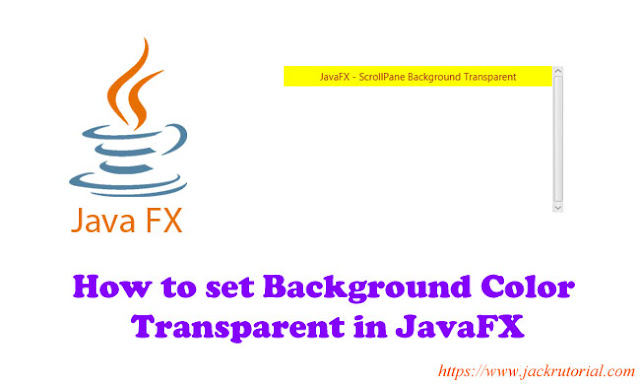 How To Set Background Color Transparent Of ScrollPane In JavaFX?