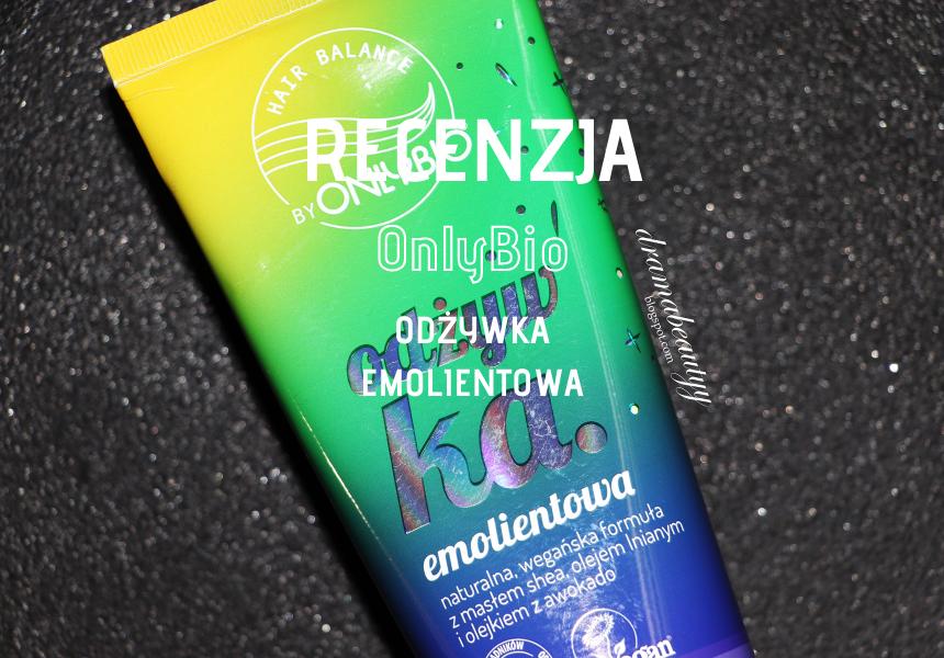 RECENZJA: OnlyBio - Hair Balance Odżywka Emolientowa