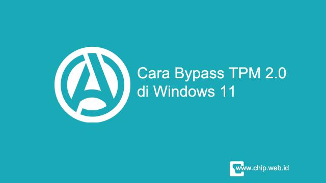 Cara Bypass TPM 2.0 Windows 11