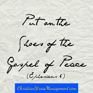 Put on the shoes of the Gospel of peace Ephesians 6
