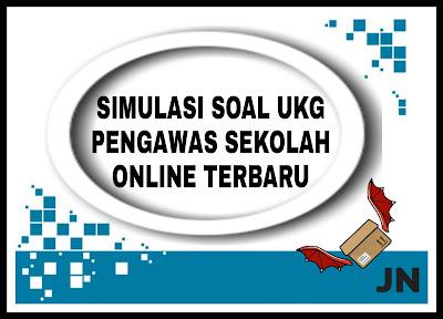 Simulasi Soal UKG Pengawas Sekolah Online Terbaru