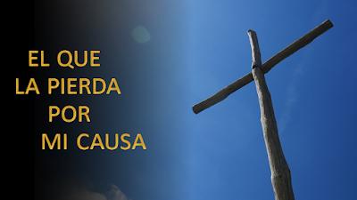 Evangelio según san Lucas (9, 22-25): El que la pierda por mi causa