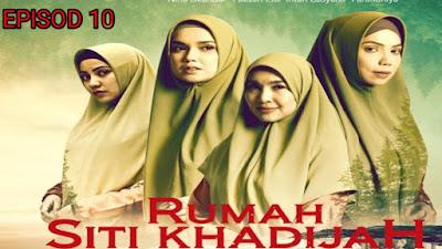 Tonton Drama Rumah Siti Khadijah Episod 10
