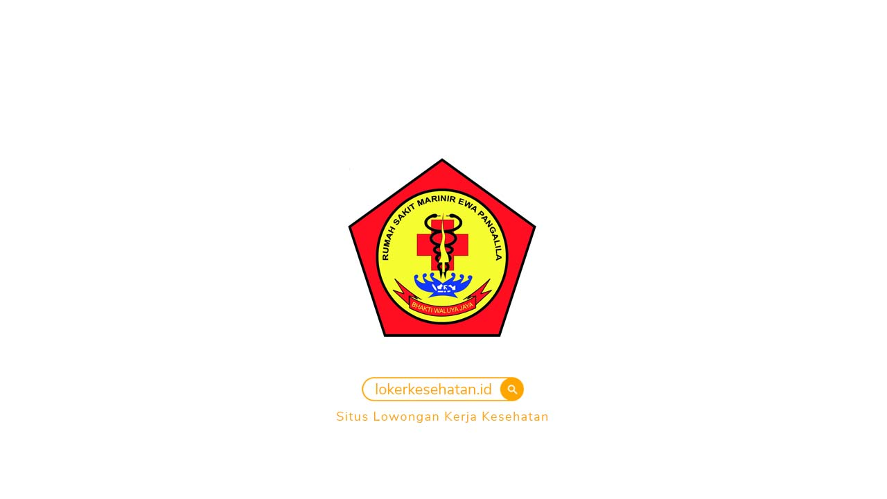 Lowongan Kerja Rs Marinir Ewa Pangalila Surabaya Jawa Timur Januari 2021