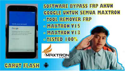 Software Bypass FRP Google Maxtron Semua Type 2018 v13 v15