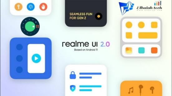 قائمة هواتف realme التي تدعم تحديث Android 11 بجانب واجهة realme UI 2.0 المخصصة :: Elhaiah Tech