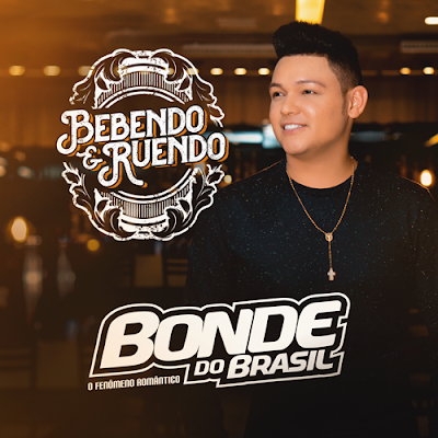 Bonde do Brasil - Bebendo e Ruendo - Promocional de Novembro - 2019