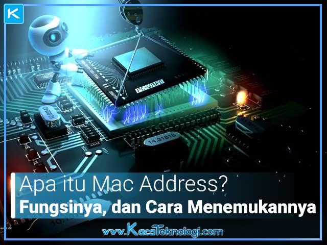 Pengertian MAC Address, apa fungsi dari MAC Address,  bagaimana cara menemukan MAC Address pada perangkat komputer/laptop. Android/smartphone, Wi-Fi, router, modem, switch, hub, dan perangkat keras elektronik lainnya yang terhubung pada jaringan?.