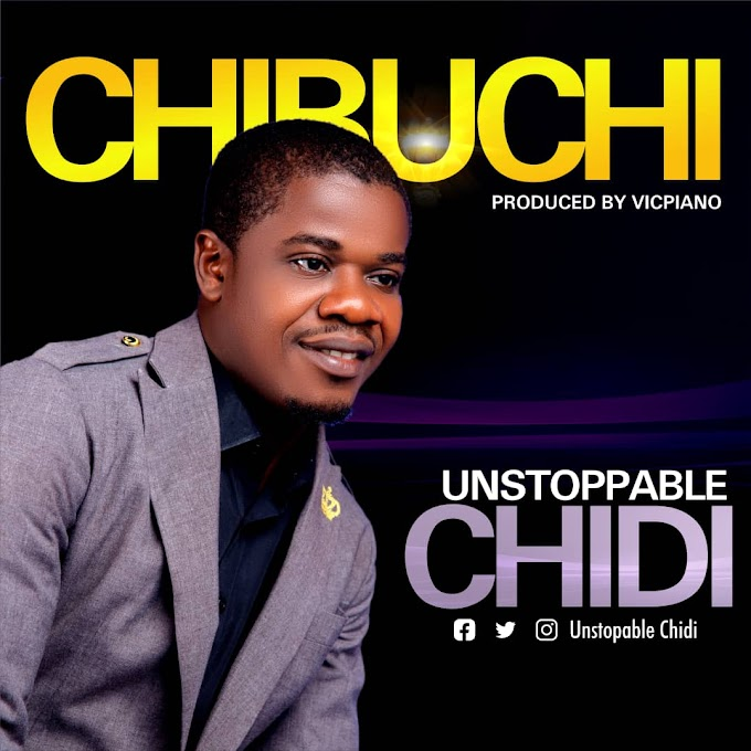 Chibuchi by unstoppable chidi prod by vicpiano
