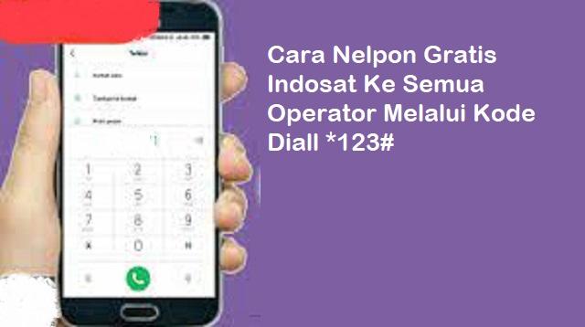 Cara Nelpon Gratis Indosat Ke Semua Operator