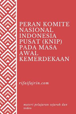 peran komite nasional indonesia pusat pada masa awal kemerdekaan
